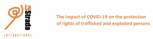 The impact of COVID-19 on the protection of rights of trafficked and exploited persons